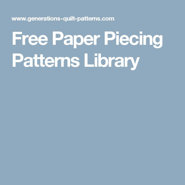 Free Paper Piecing Patterns Library                                                                                                                                                     More