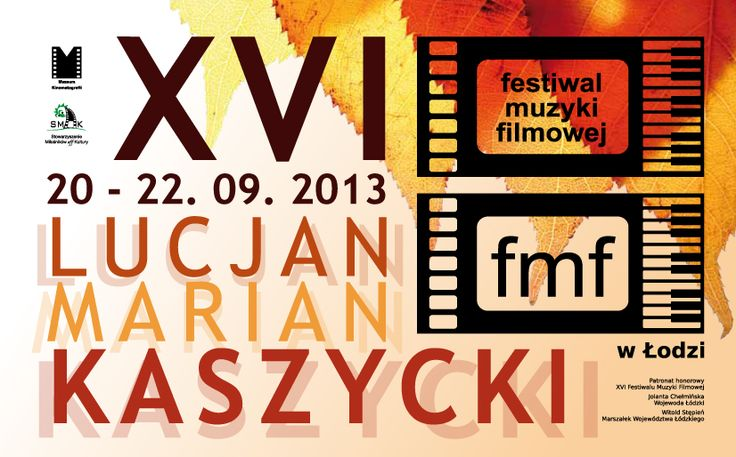XVI Festiwal Muzyki Filmowej w Łodzi – Lucjan Kaszycki - 20-22 września 2013 r., Łódź