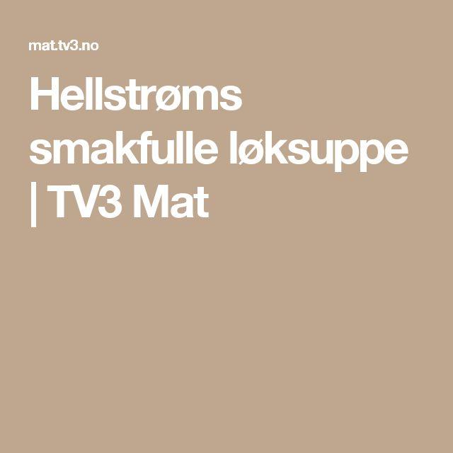 Hellstrøms smakfulle løksuppe | TV3 Mat