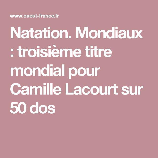 Natation. Mondiaux : troisième titre mondial pour Camille Lacourt sur 50 dos