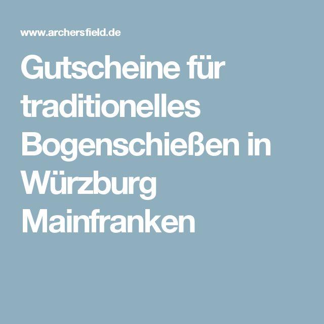 Gutscheine für traditionelles Bogenschießen in Würzburg Mainfranken