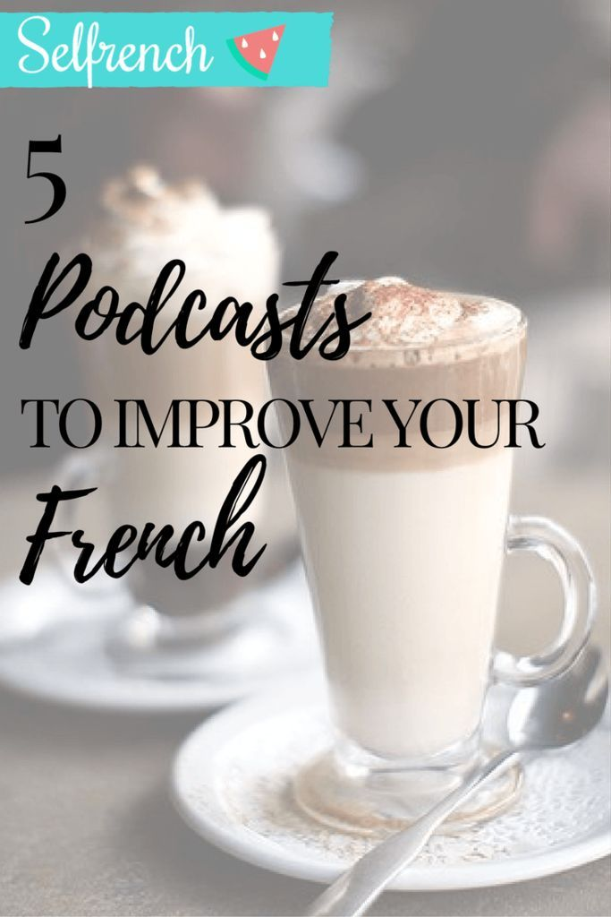 5 Podcasts to help you learn French – Selfrench