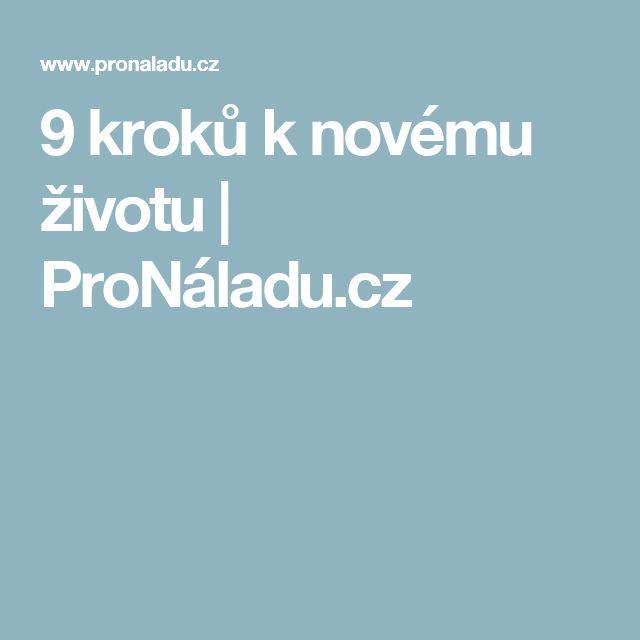 9 kroků k novému životu | ProNáladu.cz