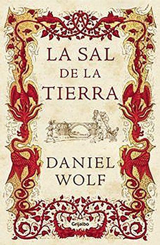 La Sal De La Tierra (NOVELA HISTORICA) de DANIEL WOLF http://www.amazon.es/dp/8425353173/ref=cm_sw_r_pi_dp_rIQNvb1873FM1