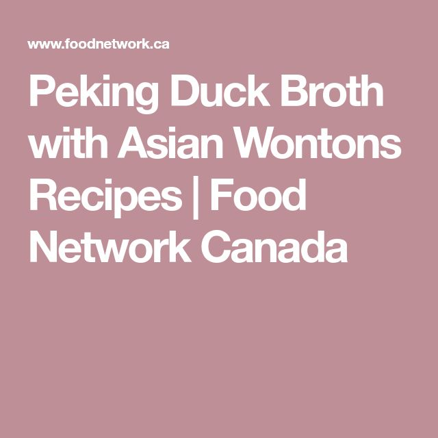 Peking Duck Broth with Asian Wontons Recipes | Food Network Canada