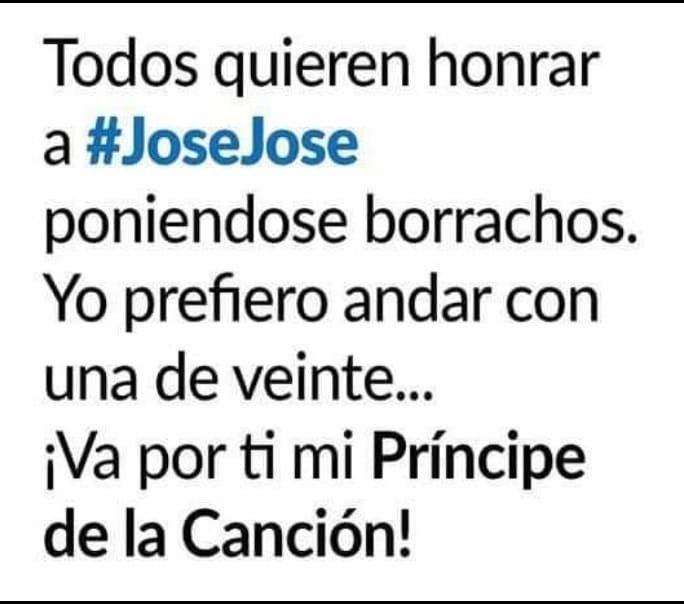 Pin De Alexandra Valdivieso En Memes Jose Jose Borrachos Canciones