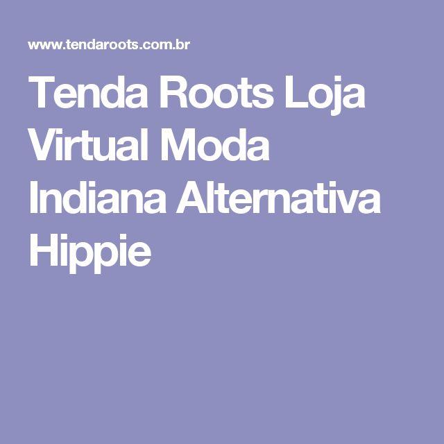 Tenda Roots Loja Virtual Moda Indiana Alternativa Hippie