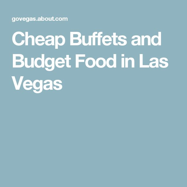 Cheap Buffets and Budget Food in Las Vegas