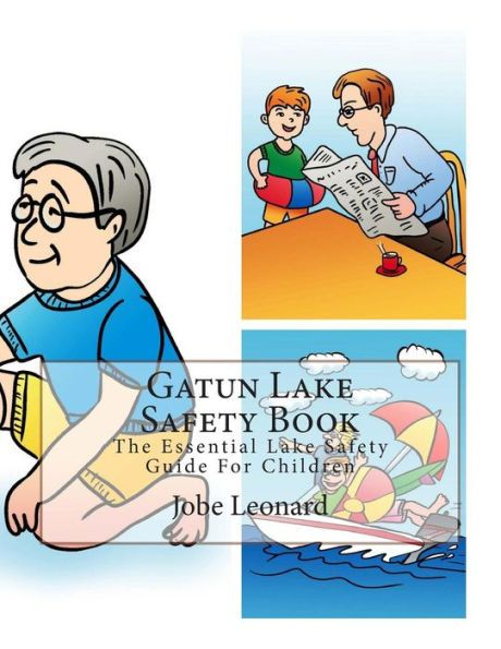 Gatun Lake Safety Book: The Essential Lake Safety Guide for Children