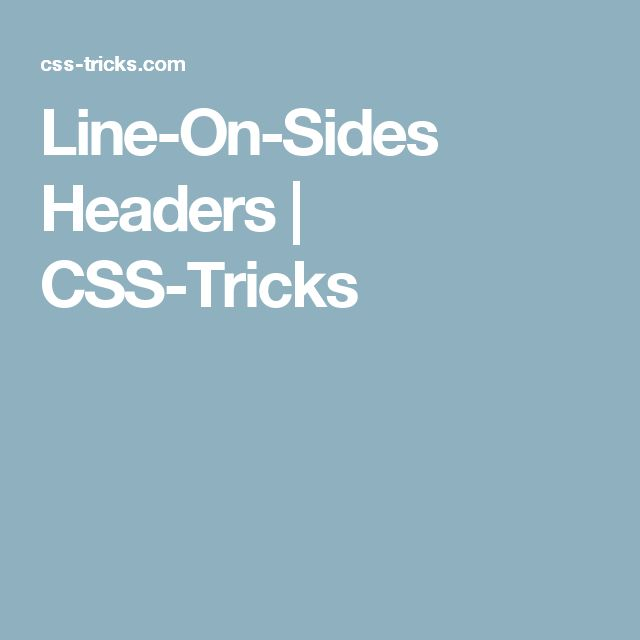 Line-On-Sides Headers | CSS-Tricks