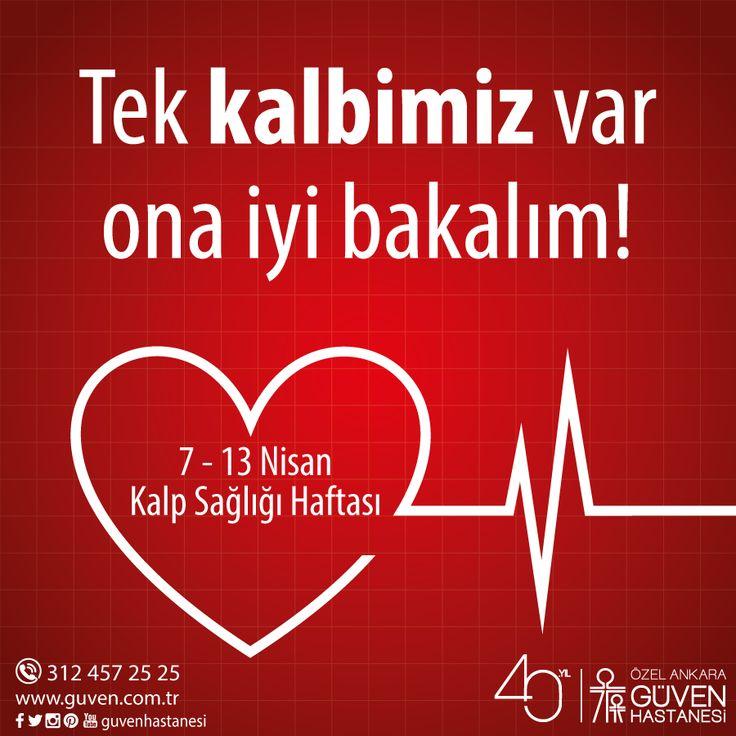 Tek kalbimiz var, ona iyi bakalım! 7 - 13 Nisan Kalp Sağlığı Haftası