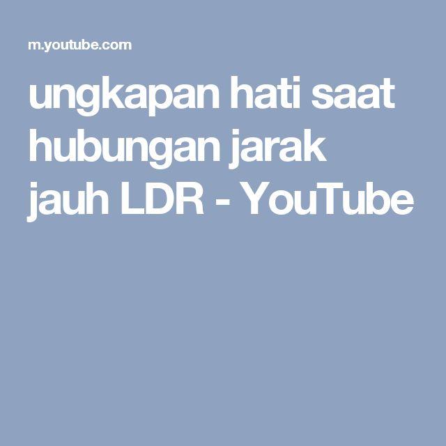 ungkapan hati saat hubungan jarak jauh LDR - YouTube