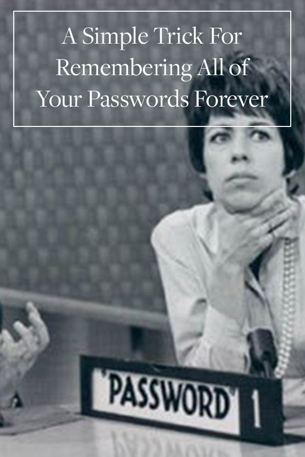 A Simple Trick for Remembering All of Your Passwords Forever via @PureWow