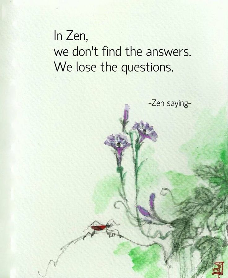 Click To Discover The Meaning Of Your Life-Number, In Zen, we don't find the answers. We lose the questions. (Zen saying. from Zen…