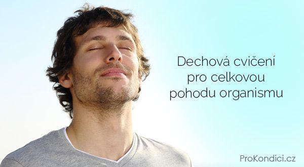 Dechová cvičení pro celkovou pohodu organismu | ProKondici.cz