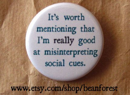 really good at misinterpreting social cues by beanforest on Etsy, $1.50