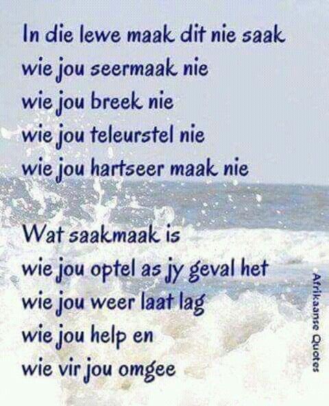 Wat saak maak... #Afrikaans #LifeQuotes