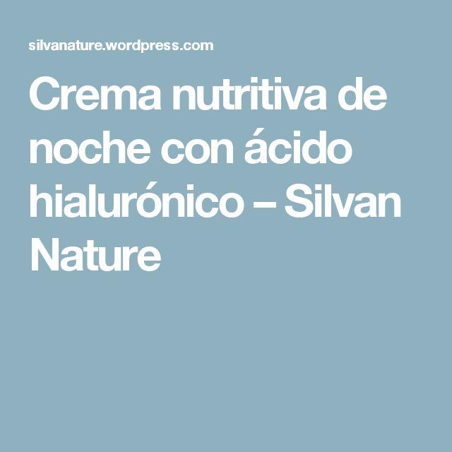 Crema nutritiva de noche con ácido hialurónico – Silvan Nature