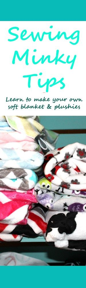 Sewing Minky Tips - Find out how to sew easily with minky and make soft blankets and toys. Helpful tips to make sewing with minky fabric easier.