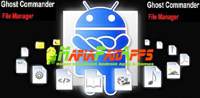 Ghost Commander File Manager v1.55b6 Apk for Android    Ghost Commander File Manager APK  Ghost Commander File Manager is a Tools Applications for Android  Download last version of Ghost Commander File Manager Apk for android from MafiaPaidApps with direct link  Tested By MafiaPidApps  without adverts & license problem  without Lucky patcher & google play the mod   A Classic File Manager.  Ghost Commander is a dual-panel file manager (as well as an FTP SFTP SMB WebDAV Drive BOX Dropbox…