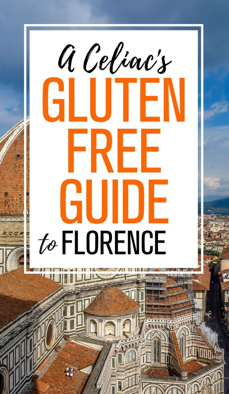 The Ultimate Gluten Free Guide To Florence Italy Glutenfreeflorence Glutenfree Gluten Free Travel Gluten Free Italy Free Travel