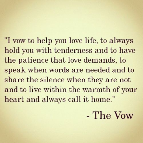 So good.The Vows, Thevow, The Silence, Wedding Vows, Quote, True Love, My Heart, Great Movies, Red Velvet Cakes