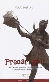 """la nostra Libreria: Libro: """"Precariopoli"""" di Fabio Lastrucci"""