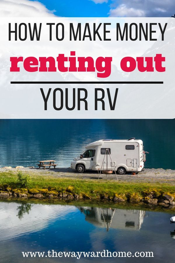 Want To Make Some Extra Money Renting Out Your Rv It S Easy Through Rv Share Which Lets People Rent Your Rv For Weekends Or Even Mo Camper Rental Rv Van Life