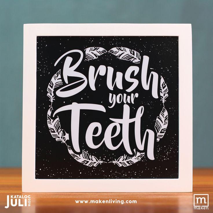 Brush Your Teeth (JUL16-05) Jangan lupa menggosok gigi! Karena gigi merupakan salah satu bagian tubuh kita yang penting. Pasang hiasan dinding ini di kamar, kamar mandi atau di atas wastafel sebagai pengingat untuk seluruh anggota keluarga, supaya selalu menggosok gigi bersama setiap pagi dan malam.