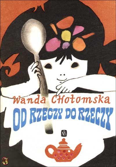 """""""Od rzeczy dorzeczy"""" - Wanda Chotomska, Zbigniew Rychlicki"""