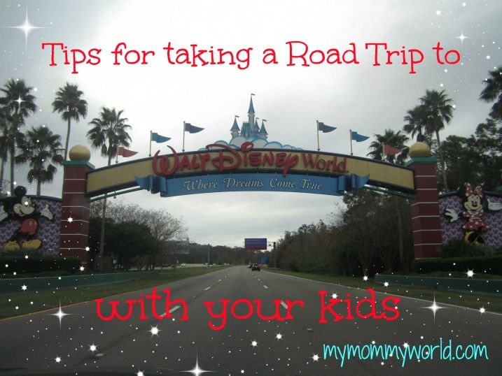 Taking a Road Trip to Disney World with Kids: My Top Tips! - My Mommy World