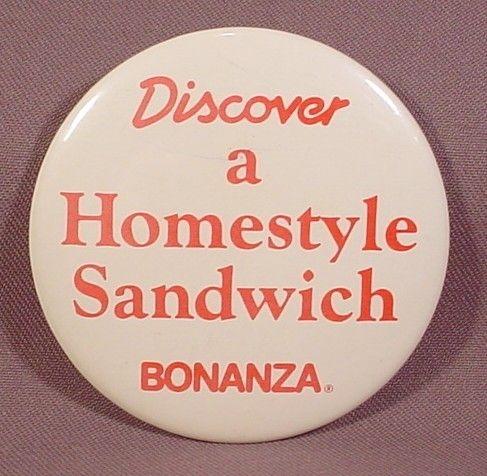 "Pinback Button 3"" Round, Discover A Homestyle Sandwich, Bonanza Restaurant"