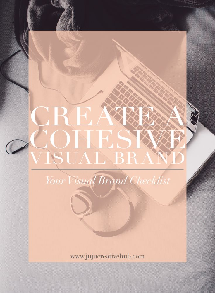 Create A Cohesive Visual Brand
