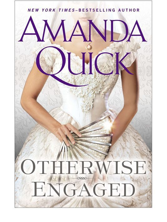 Amanda Quick S Otherwise Engaged