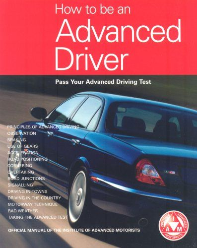 From 2.39 How To Be An Advanced Driver: Pass Your Advanced Driving Test