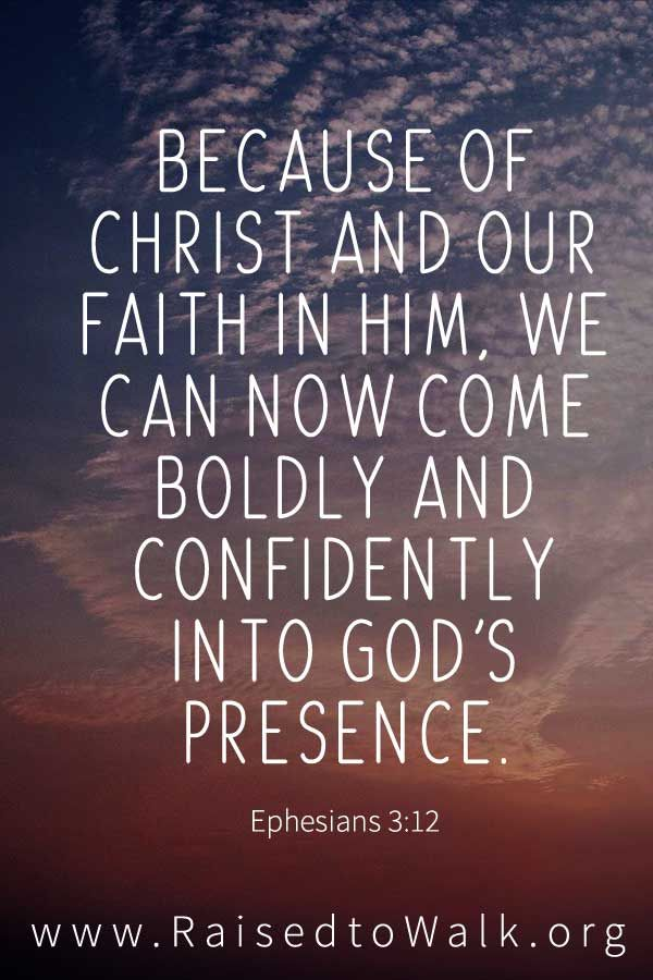 Because Of Christ And Our Faith In Him We Can Now Come Boldly And Confidently Into God S Presence Ephesians 3 12 Nlt Bible Quotes Verse Med Bilder