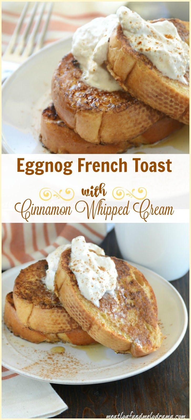 Eggnog French Toast with Cinnamon Whipped Cream. Perfect for Christmas or holiday breakfasts or brunch!