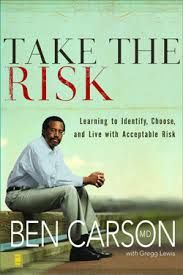 Book review on Ben Carson's Take the Risk. A great book on managing risk in your daily life.