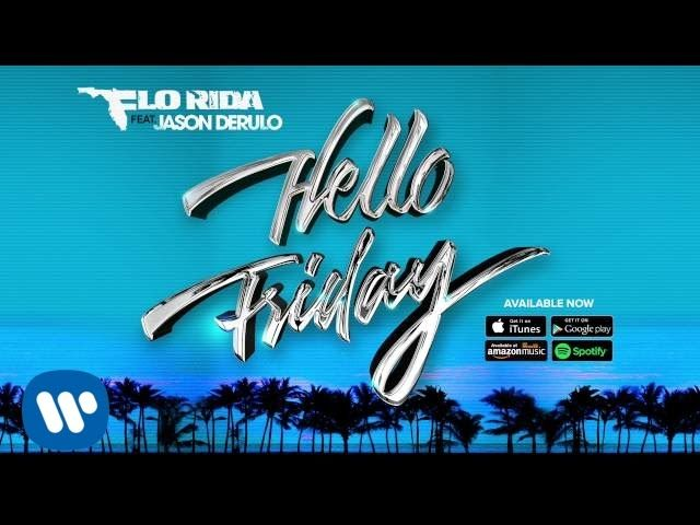 "Flo Rida - ""Hello Friday"" ft. Jason Derulo [Official Audio]  Flo Rida - ""Hello Friday"" ft. Jason Derulo Available Now  Download ""Hello Friday"" - http://smarturl.it/DownloadHelloFriday Stream ""Hello Friday"" - http://smarturl.it/StreamHelloFriday  Head over to http://www.betches.com/flo-rida-hello-friday-exclusive-release for the exclusive premiere of ""Hello Friday""  Follow Flo Rida:  http://officialflo.com  http://imgstrongarmworld.com  http://twitter.com/official_flo  http:/"
