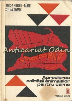 Aprecierea Calitatii Animalelor Pentru Carne - M.Popescu-Baran -Tiraj: 2470 Exp.