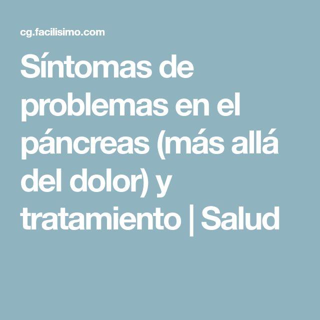 Síntomas de problemas en el páncreas (más allá del dolor) y tratamiento | Salud
