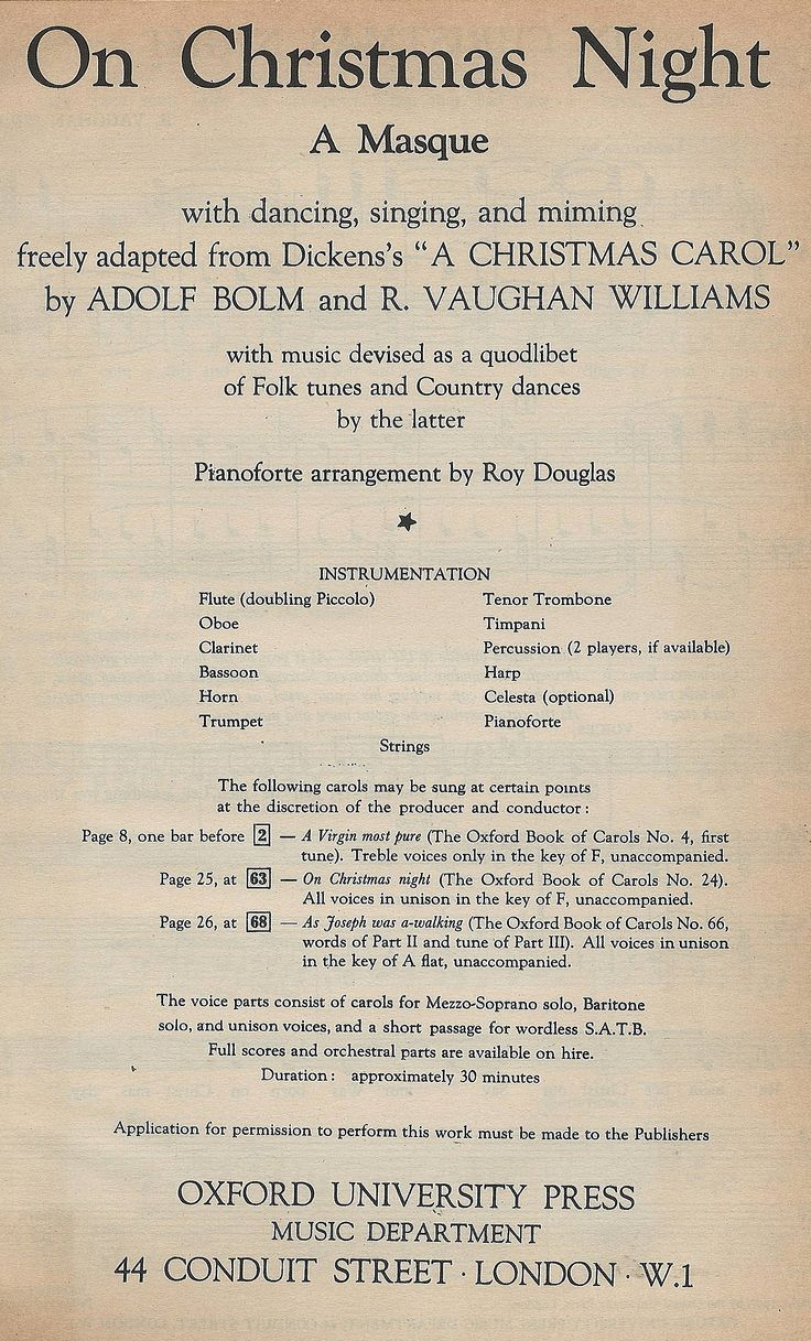 On Christmas Night By Ralph Vaughan Williams. Freely adapted from Dicken's A Christmas Carol, On Christmas Night is a masque with dancing, singing and miming with music devised as a quodlibet of folk tunes and country dances.