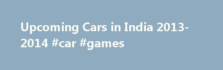 """Upcoming Cars in India 2013-2014 #car #games http://car.remmont.com/upcoming-cars-in-india-2013-2014-car-games/  #new car # """",l=q.getElementsByTagName(""""td""""),p=l[0].offsetHeight===0,l[0].style.display="""""""",l[1].style.display=""""none"""",b.reliableHiddenOffsets=p return b>();var j=/^(?:\