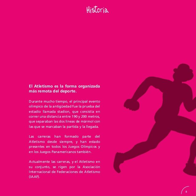 Cada una de las carreras en el Atletismo, ya sean en la pista o en ruta, de velocidad o resistencia, con obstáculos o sin ...