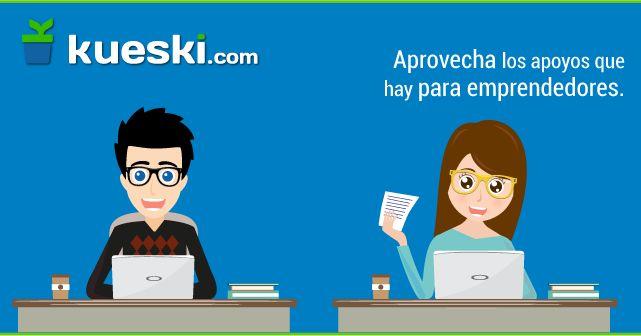 Aprovecha los Apoyos para Emprendedores #KueskiTips