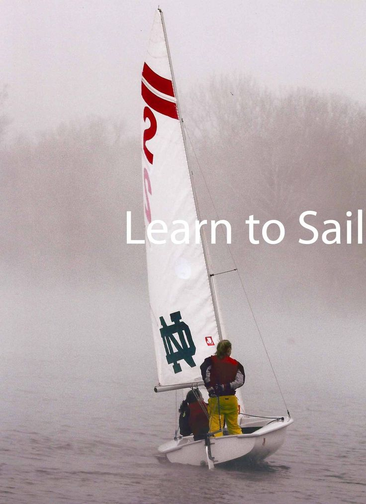 Learn to Sail. CHECK-Done thanks to my Godfather who paid for my sailing lessons when I was growing up