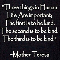 kindness counts ALL the time..: Canvas Ideas, Wise Women, Mean People, Kind Quotes, Be Kind, Mothers Teresa Quotes, Wise Words, Random Acting, Kind Matter