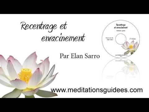 ▶ Méditation guidée : Recentrage et enracinement - YouTube