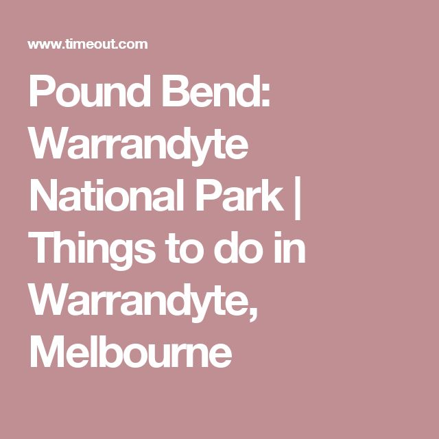 Pound Bend: Warrandyte National Park | Things to do in Warrandyte, Melbourne