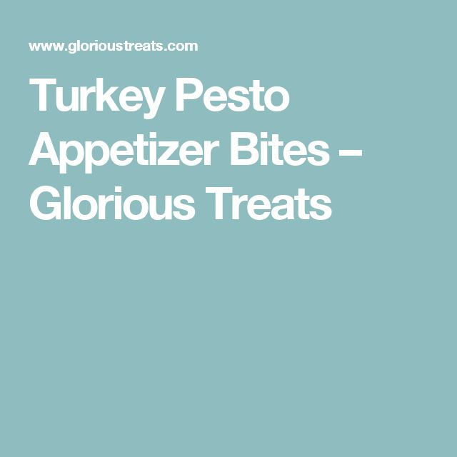 Turkey Pesto Appetizer Bites – Glorious Treats